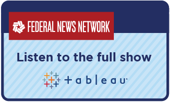 Link to full Tableau interview on Federal News Network