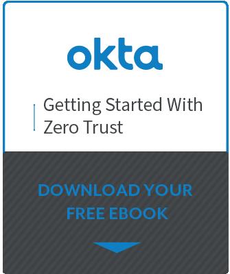 Getting Started with Zero Trust - Okta Resource
