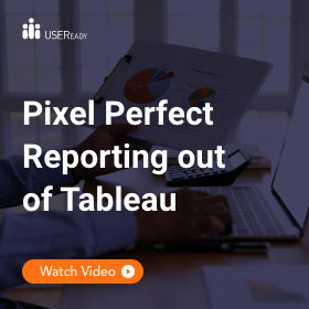 USEReady Pixel Perfect Reporting out of Tableau