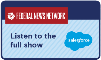 Link to full Salesforce interview on Federal News Network