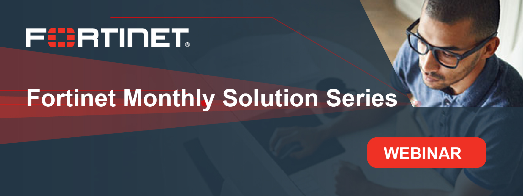 Fortinet Monthly Solution Series Banners_August CTA.JPG