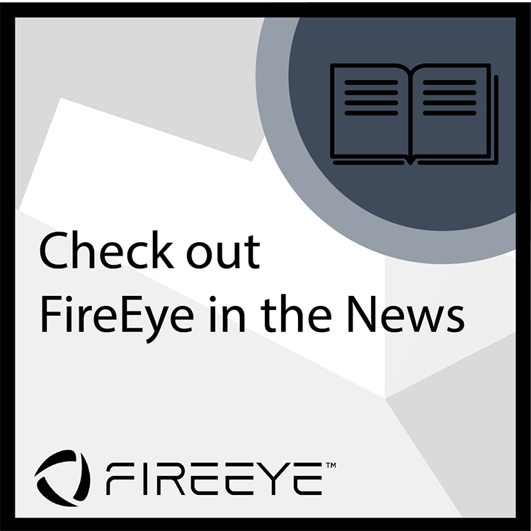 FireEye in the News graphic