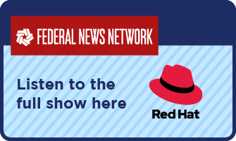 Link to full Red Hat November interview on Federal News Network