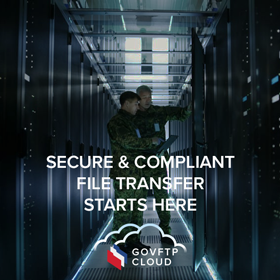 GOVFTP Cloud Secure and Compliant File Transfer
