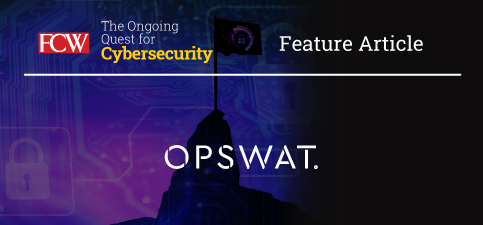 FCW_Cybersecurity_opswat_vendor_article.jpg