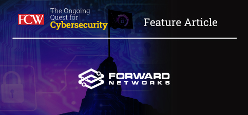 FCW_Cybersecurity_forward_networks_vendor_article.jpg
