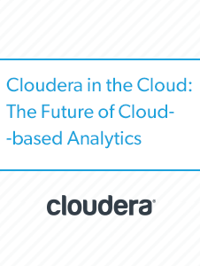 Resource: Cloudera in the Cloud - The Future of Cloud-based Analytics