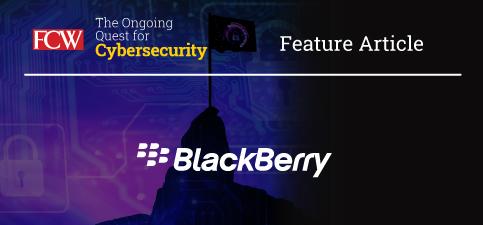FCW_Cybersecurity_blackberry_vendor_article.jpg