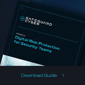 A Guide to Digital Risk Protection for Security Teams