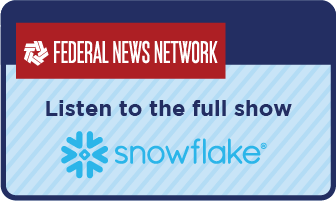 Link to full Snowflake interview on Federal News Network