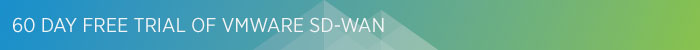 60-Day-Free-Trial-of-VMware-SD-WAN.JPG