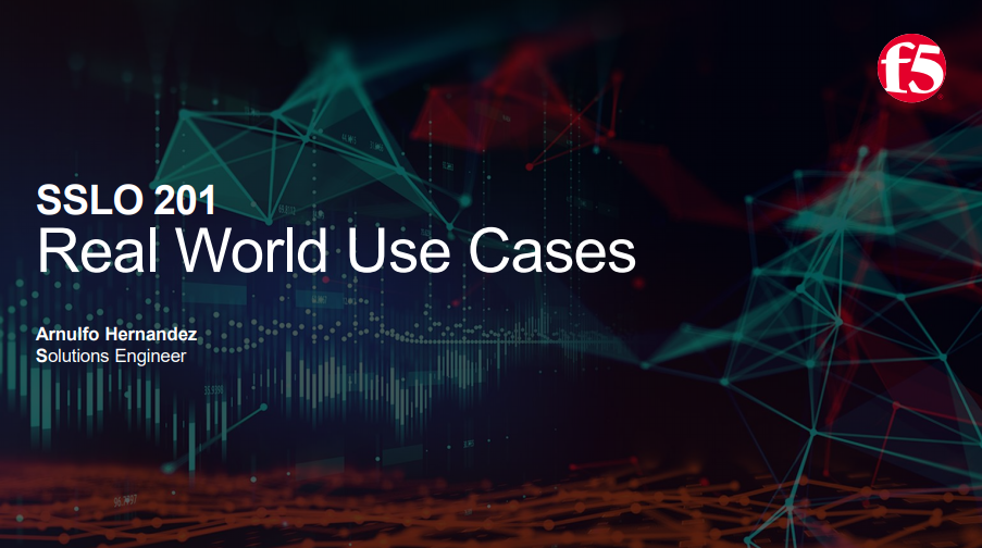 SSLO 201 Real World Use Cases Graphic .png
