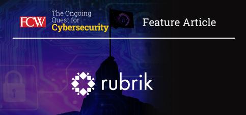 FCW_Cybersecurity_rubrik_vendor_article.jpg