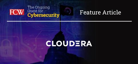 FCW_Cybersecurity_cloudera_vendor_article.jpg