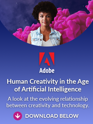 Adobe: Human Creativity in the Age of Artificial Intelligence